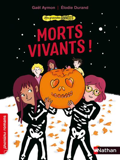 LES GRANDES ANNEES - MORTS-VIVANTS !