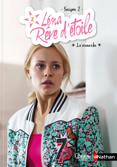 LENA, REVE D'ETOILE SAISON 2 - TOME 2 LA REVANCHE