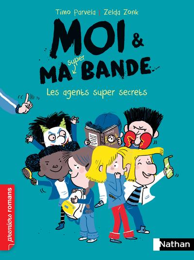 MOI ET MA SUPER BANDE - TOME 13 LES AGENTS SUPER SECRETS