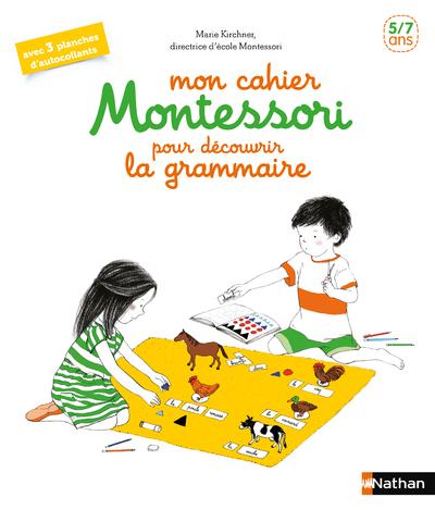 MON CAHIER MONTESSORI POUR DECOUVRIR LA GRAMMAIRE