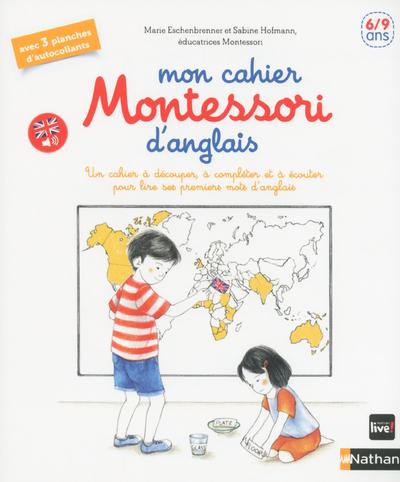 MON CAHIER MONTESSORI D'ANGLAIS 6/9 ANS