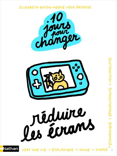 REDUIRE LES ECRANS - 10 JOURS POUR CHANGER