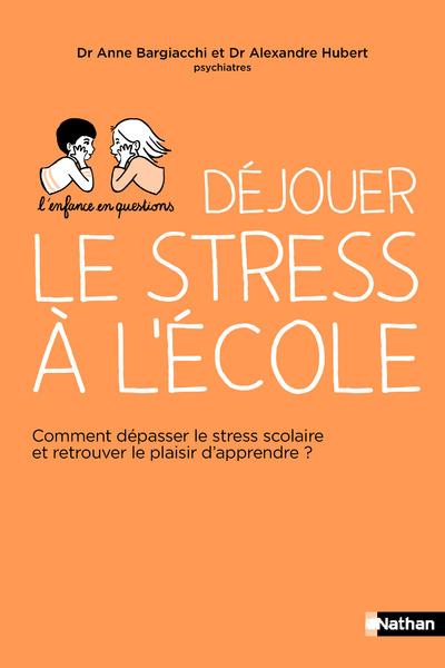DEJOUER LE STRESS A L'ECOLE