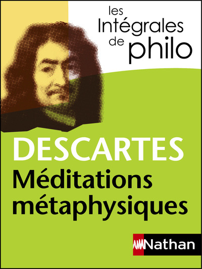 MEDITATIONS METAPHYSIQUES - DESCARTES - INTEGRALESDE PHILO