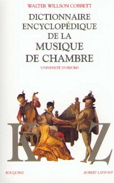 DICTIONNAIRE ENCYCLOPEDIQUE DE LA MUSIQUE DE CHAMBRE - TOME 2