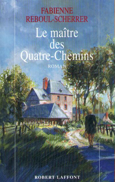 LE MAITRE DES QUATRE-CHEMINS