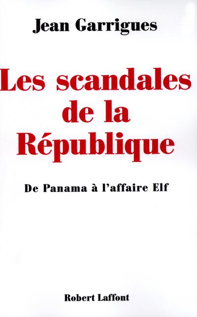 LES SCANDALES DE LA REPUBLIQUE DE PANAMA A L'AFFAIRE ELF