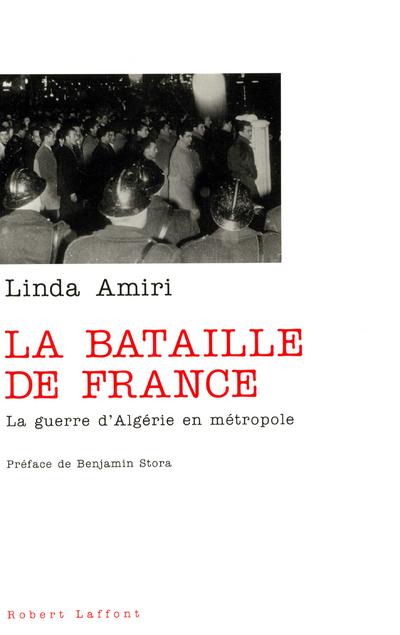 LA BATAILLE DE FRANCE LA GUERRE D'ALGERIE EN METROPOLE