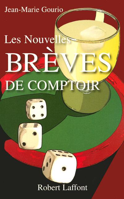 LES NOUVELLES BREVES DE COMPTOIR - TOME 1