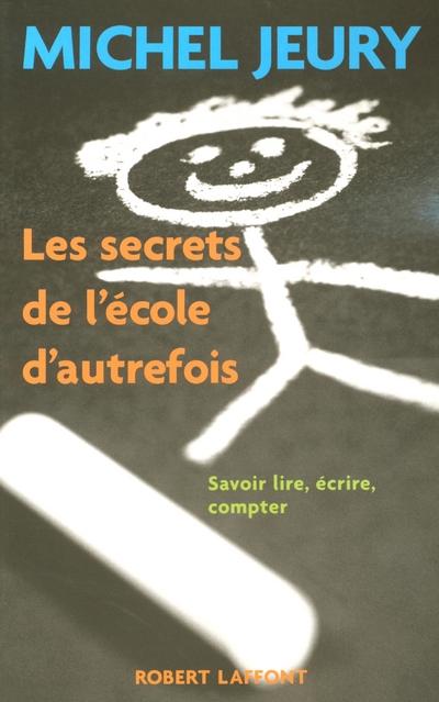 LES SECRETS DE L'ECOLE D'AUTREFOIS