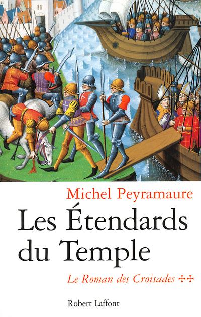 LES ETENDARDS DU TEMPLE - TOME 2 LE ROMAN DES CROISADES