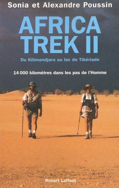 AFRICA TREK - TOME 2 - DU KILIMANDJARO AU LAC DE TIBERIADE