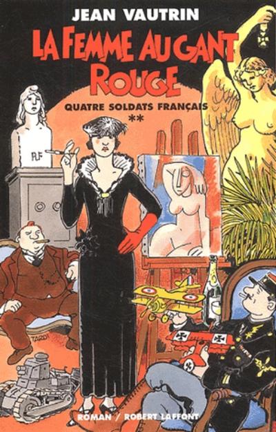 LA FEMME AU GANT ROUGE - QUATRE SOLDATS FRANCAIS -TOME 2