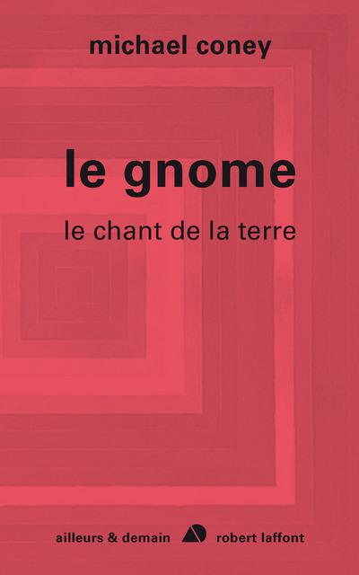 LE GNOME - LE CHANT DE LA TERRE - TOME 4 - NE