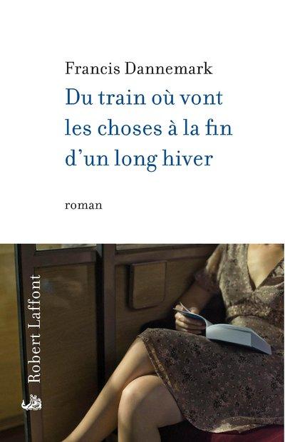DU TRAIN OU VONT LES CHOSES A LA FIN D'UN LONG HIVER