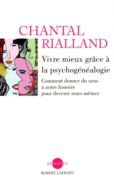 VIVRE MIEUX GRACE A LA PSYCHOGENEALOGIE