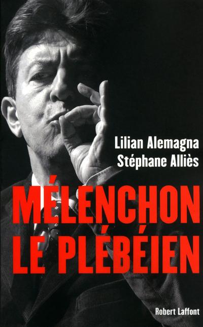 MELENCHON LE PLEBEIEN