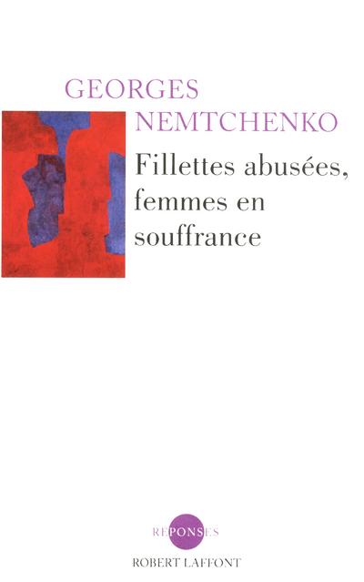 FILLETTES ABUSEES, FEMMES EN SOUFFRANCE