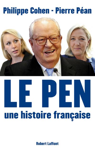 LE PEN, UNE HISTOIRE FRANCAISE