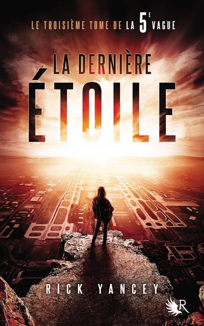 LA 5E VAGUE - TOME 3 LA DERNIERE ETOILE