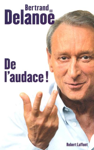 DE L'AUDACE !