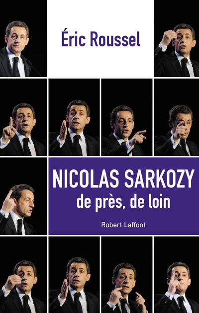 NICOLAS SARKOZY, DE PRES DE LOIN