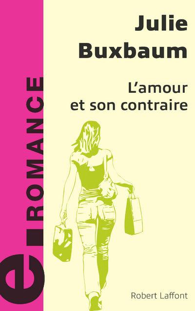 L'AMOUR ET SON CONTRAIRE - E-ROMANS