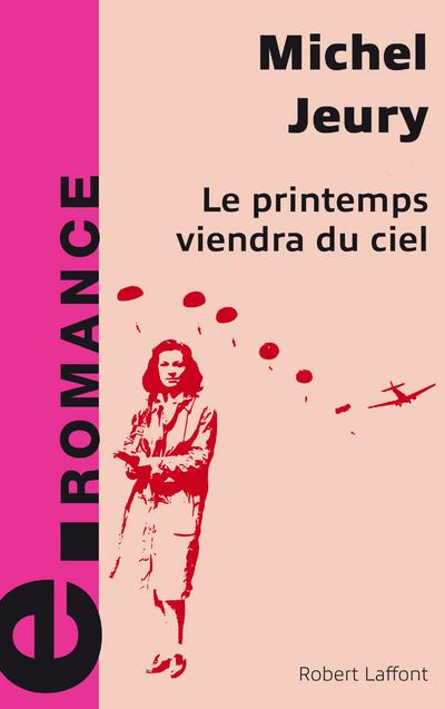 LE PRINTEMPS VIENDRA DU CIEL - E-ROMANS