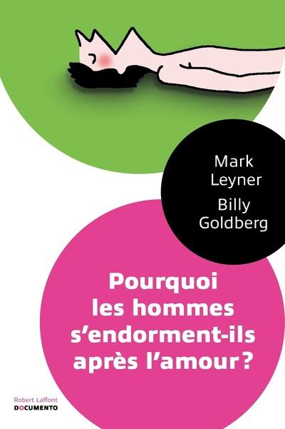 POURQUOI LES HOMMES S'ENDORMENT-ILS APRES L'AMOUR - DOCUMENTO
