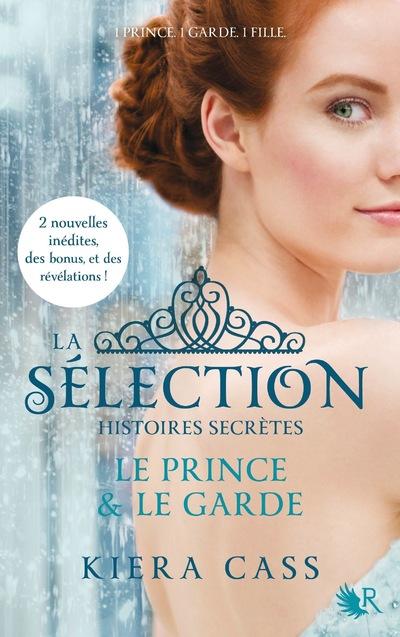 LA SELECTION, HISTOIRES SECRETES - LE PRINCE & LE GARDE