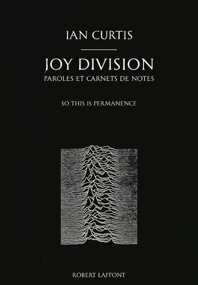 JOY DIVISION : PAROLES ET CARNETS DE NOTES