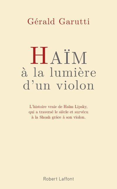 HAIM, A LA LUMIERE D'UN VIOLON