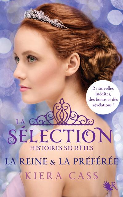 LA SELECTION, HISTOIRES SECRETES - LA REINE & LA PREFEREE