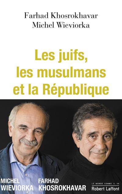 LES JUIFS, LES MUSULMANS ET LA REPUBLIQUE