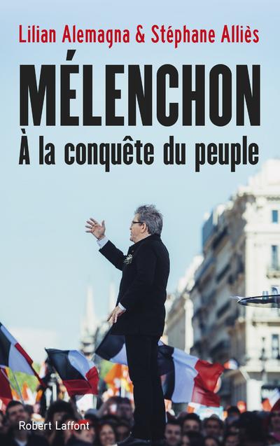 MELENCHON, A LA CONQUETE DU PEUPLE