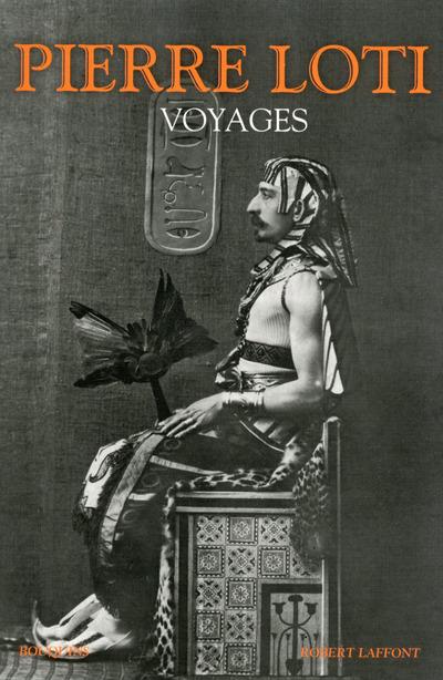 VOYAGES (1872-1913) - NOUVELLE EDITION