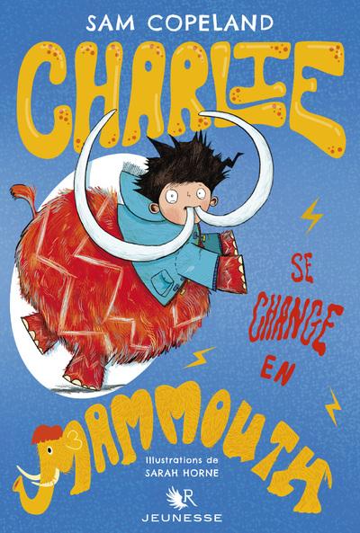 CHARLIE SE CHANGE EN MAMMOUTH - TOME 3