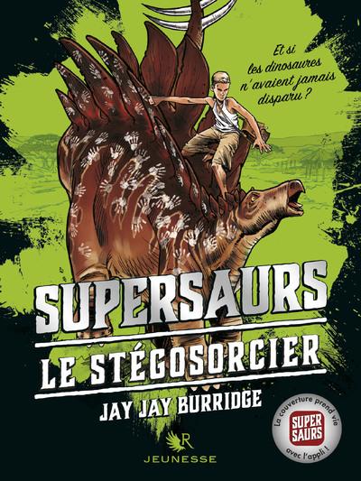 SUPERSAURS - TOME 2 LE STEGOSORCIER