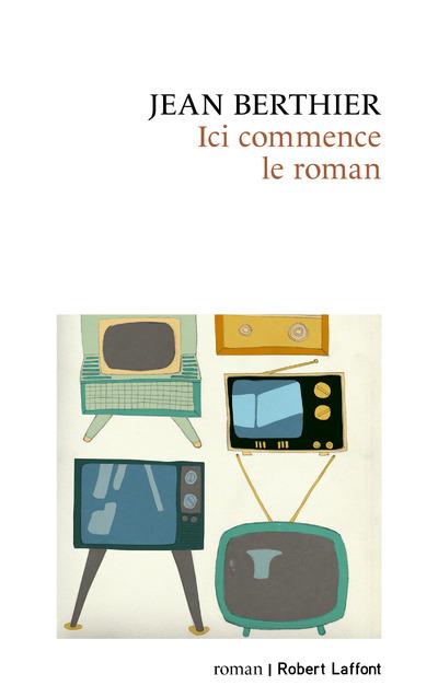 ICI COMMENCE LE ROMAN