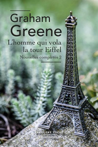 L'HOMME QUI VOLA LA TOUR EIFFEL - NOUVELLES COMPLETES, VOLUME 2