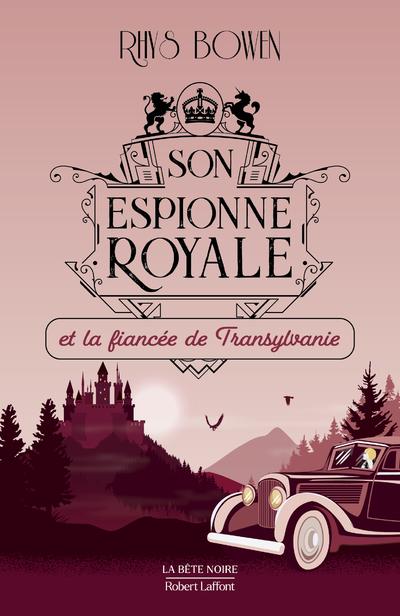 SON ESPIONNE ROYALE ET LA FIANCEE DE TRANSYLVANIE - TOME 4