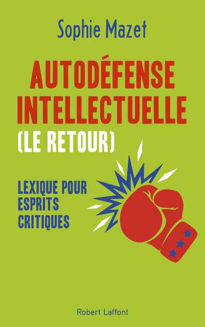 AUTODEFENSE INTELLECTUELLE (LE RETOUR) - LEXIQUE POUR ESPRITS CRITIQUES