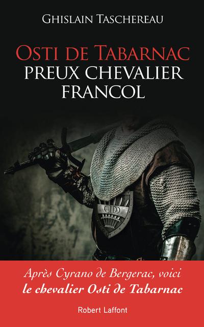 OSTI DE TABARNAC, PREUX CHEVALIER FRANCOL