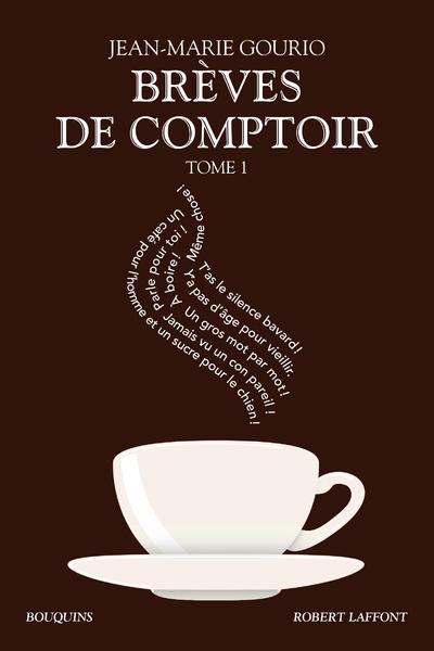 BREVES DE COMPTOIR - TOME 1 NE BQ