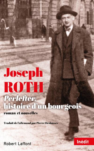 PERLEFTER, HISTOIRE D'UN BOURGEOIS - ROMAN ET NOUVELLES