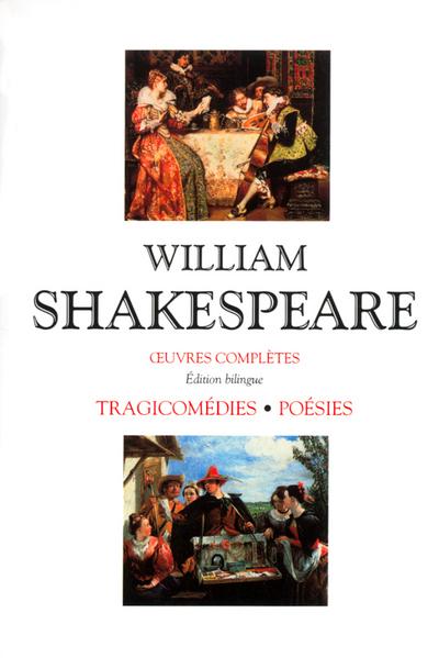 SHAKESPEARE - TRAGICOMEDIES - POESIES - COFFRET 2 VOL. EDITION BILINGUE FRANCAIS/ANGLAIS