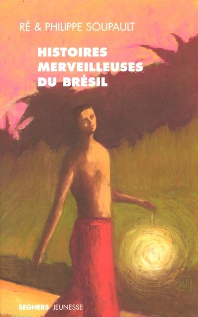HISTOIRES MERVEILLEUSES DU BRESIL