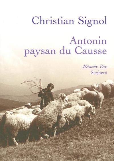 ANTONIN, PAYSAN DU CAUSSE - NE