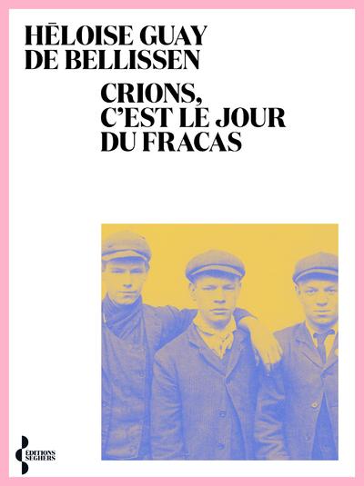 CRIONS, C'EST LE JOUR DU FRACAS