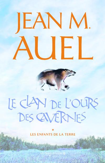 LE CLAN DE L'OURS DES CAVERNES - TOME 1 LES ENFANTS DE LA TERRE